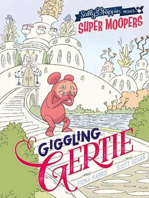 Super Moopers: Giggling Gertie by Sally Rippin
