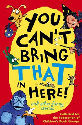 You Can't Bring That in Here! by Pat Thomson