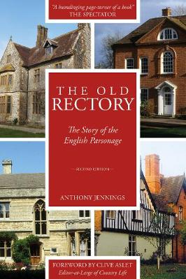 The Old Rectory: The Story of the English Parsonage by Anthony Jennings