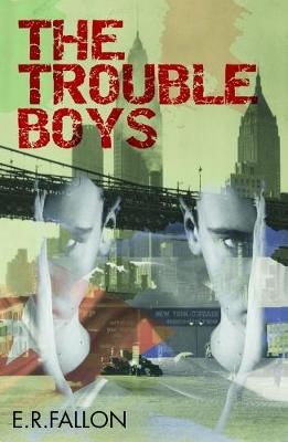The Trouble Boys by E. R. Fallon