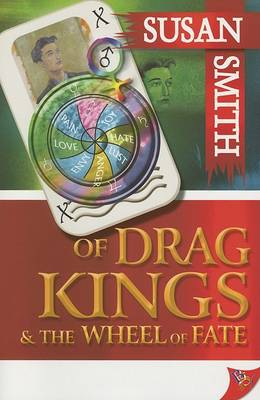 Of Drag Kings and the Wheel of Fate by Susan Smith