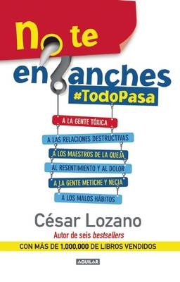 No te enganches / Don't Get Drawn In!: #Todopasa by Cesar Lozano