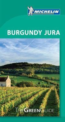 Michelin Green Guide Burgundy Jura by Michelin