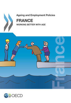 France 2014: working better with age by Organisation for Economic Co-Operation and Development