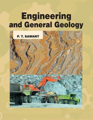 Engineering and General Geology by P. T. Sawant