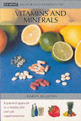 Vitamins and Minerals by Karen Sullivan