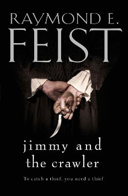Jimmy and the Crawler by Raymond E. Feist