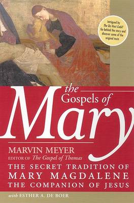 Gospels Of Mary by Marvin Meyer