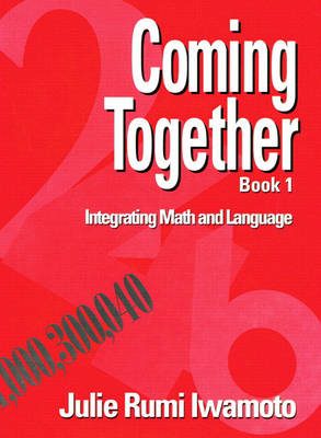 Coming Together 1: Integrating Math and Language book