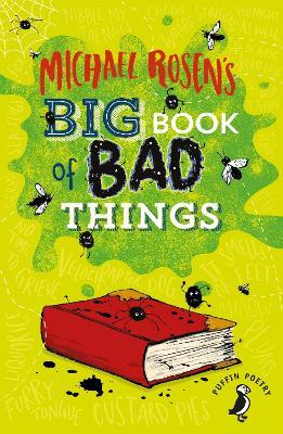 Michael Rosen's Big Book of Bad Things by Michael Rosen