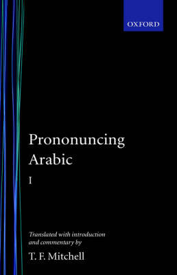 Pronouncing Arabic 1 by T. F. Mitchell