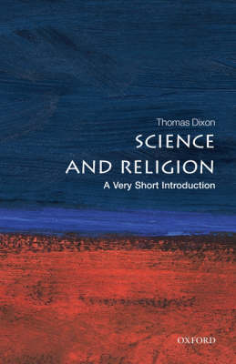 Science and Religion: A Very Short Introduction by Thomas Dixon