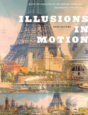Illusions in Motion by Erkki Huhtamo