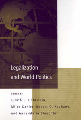 Legalization and World Politics by Judith Goldstein