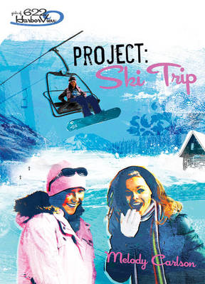 Project: Ski Trip by Melody Carlson