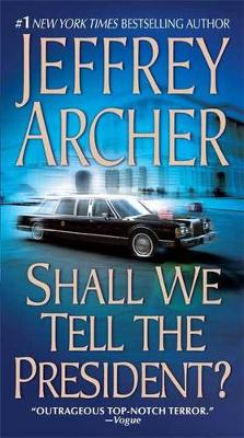 Shall We Tell the President? book