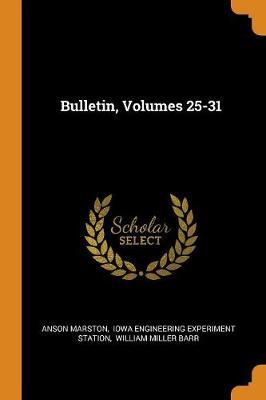 Bulletin, Volumes 25-31 by Anson Marston
