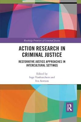 Action Research in Criminal Justice: Restorative justice approaches in intercultural settings book