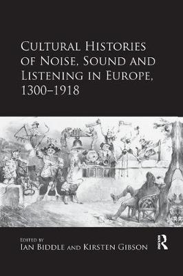 Cultural Histories of Noise, Sound and Listening in Europe, 1300-1918 book