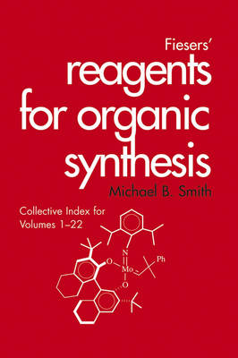Fiesers' Reagents for Organic Synthesis, Collective Index for Volumes 1 - 22 book
