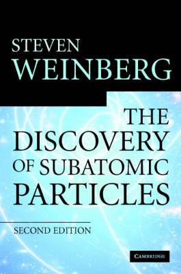Discovery of Subatomic Particles Revised Edition by Steven Weinberg