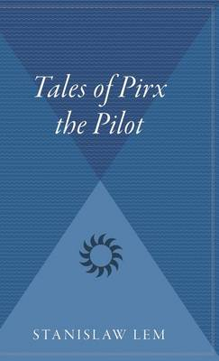 Tales of Pirx the Pilot by Stanislaw Lem