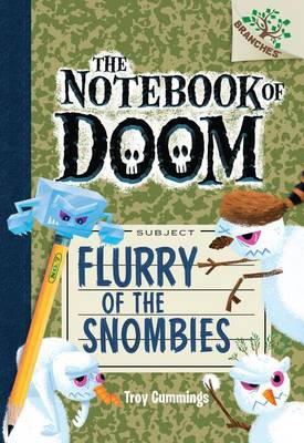 Flurry of the Snombies: A Branches Book (the Notebook of Doom #7) by Troy Cummings