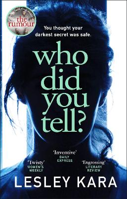 Who Did You Tell?: From the Sunday Times bestselling author of The Rumour by Lesley Kara