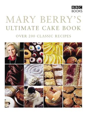 Mary Berry's Ultimate Cake Book (Second Edition) book
