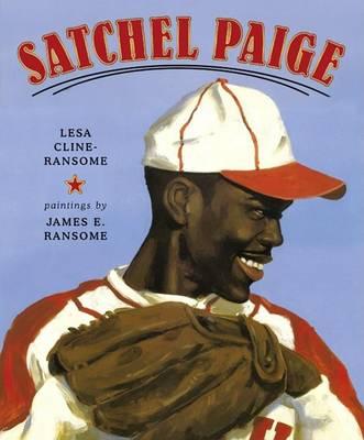 Satchel Paige by Lesa Cline Ransome