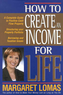 How to Create an Income for Life by Margaret Lomas