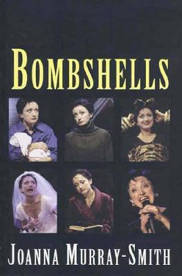 Bombshells by Joanna Murray-Smith