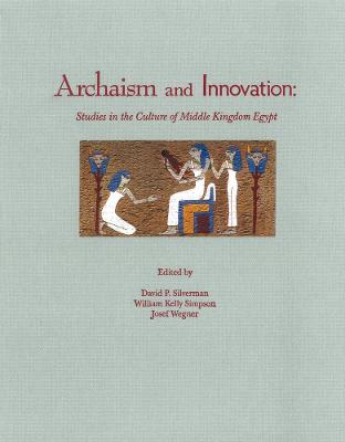 Archaism and Innovation by David Silverman