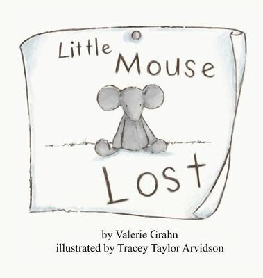 Little Mouse Lost by Valerie Grahn