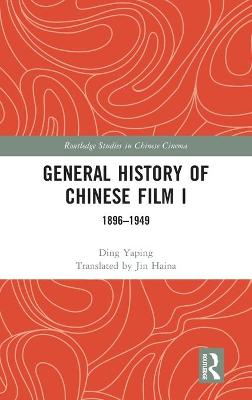 General History of Chinese Film I: 1896-1949 book