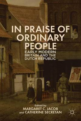 In Praise of Ordinary People by Margaret C. Jacob