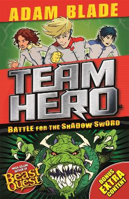Team Hero: Battle for the Shadow Sword by Adam Blade