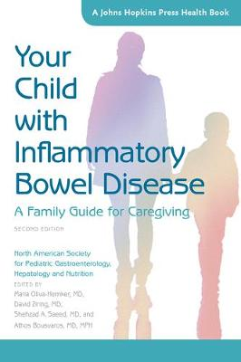 Your Child with Inflammatory Bowel Disease by North American Society for Pediatric Gastroenterology, Hepatology and Nutrition