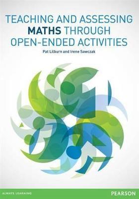 Teaching and Assessing Maths Through Open-ended Activities by Pat & Sawczak, Irene Lilburn