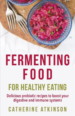 Fermenting Food for Healthy Eating book