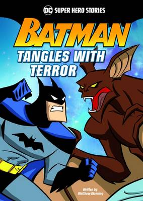 Batman Tangles with Terror by Matthew K. Manning