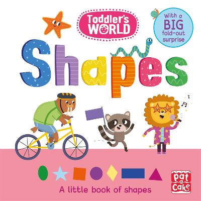 Toddler's World: Shapes: A little board book of shapes with a fold-out surprise by Pat-a-Cake