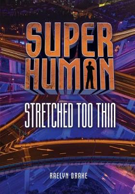 Stretched Too Thin by Raelyn Drake