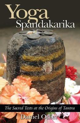 Yoga Spandakarika by Daniel Odier
