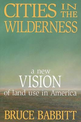 Cities in the Wilderness by Bruce Babbitt