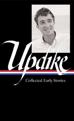 John Updike: Collected Early Stories by John Updike