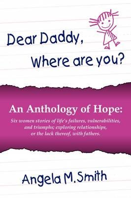 Dear Daddy by Angela M. Smith