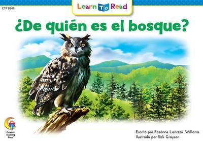 de Quien Es El Bosque? = Whose Forest Is It? by Rozanne L Williams