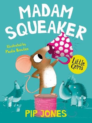 Madam Squeaker by Pip Jones