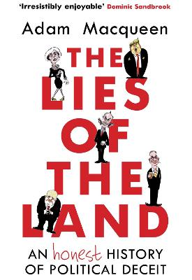 The Lies of the Land by Adam Macqueen